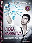L'idea narrativa (Scuola di scrittura...