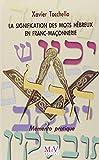 La signification des mots hébreux en Franc-Maçonnerie : Mémento pratique