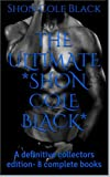 The Ultimate Shon Cole Black: A definitive collection  - 8 complete books (Ratchet)