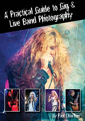 A Practical Guide to Gig & Live Band Photography [Concert Photography] PDF