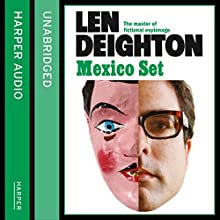 Mexico Set (       UNABRIDGED) by Len Deighton Narrated by James Lailey