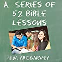 A Series of 52 Bible Studies (Annotated) Audiobook by J. W. McGarvey Narrated by Al Remington