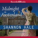 Midnight in Austenland Audiobook by Shannon Hale Narrated by Stina Nielsen