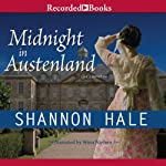 Midnight in Austenland (       UNABRIDGED) by Shannon Hale Narrated by Stina Nielsen