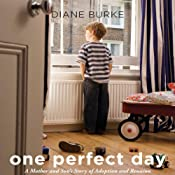 One Perfect Day: A Mother and Son's Journey of Adoption and Reunion | [Diane Burke]