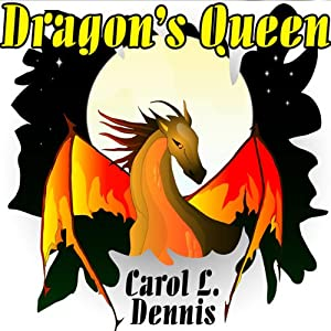 Dragon's Queen | [Carol L. Dennis]