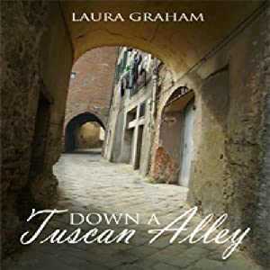 Down a Tuscan Alley | [Laura Graham]