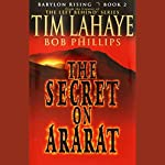 The Secret on Ararat: Babylon Rising, Book 2 | Tim LaHaye,Bob Phillips