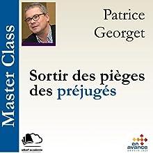 Sortir des pièges des préjugés (Master Class) | Livre audio Auteur(s) : Patrice Georget Narrateur(s) : Patrice Georget