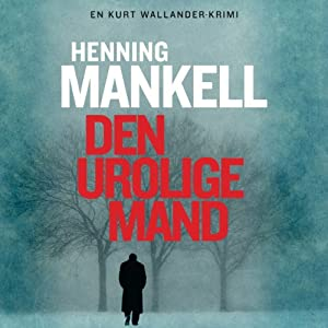 Den Urolige Mand [The Troubled Man] | [Henning Mankell, Lilian Kingo Kure (translator)]