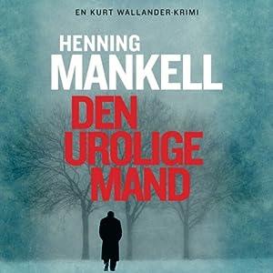 Den Urolige Mand [The Troubled Man] Hörbuch