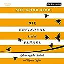 Die Erfindung der Flügel Hörbuch von Sue Monk Kidd Gesprochen von: Inka Friedrich, Bibiana Beglau