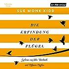 Die Erfindung der Flügel (       ungekürzt) von Sue Monk Kidd Gesprochen von: Inka Friedrich, Bibiana Beglau