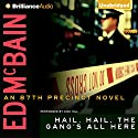 Hail, Hail, the Gang's All Here: An 87th Precinct Novel, Book 25 Audiobook by Ed McBain Narrated by Dick Hill