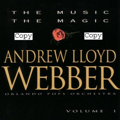 Andrew Lloyd Webber: The Music, The Magic