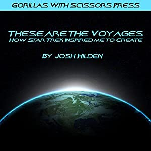 These Are the Voyages: How Star Trek Inspired Me to Create Audiobook