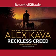 Reckless Creed: A Ryder Creed Novel, Book 3 Audiobook by Alex Kava Narrated by Graham Winton