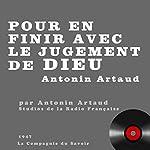 Pour en finir avec le jugement de dieu | Antonin Artaud