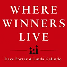 Where Winners Live: Sell More, Earn More, Achieve More Through Personal Accountability Audiobook by Dave Porter, Linda Galindo Narrated by Michael Butler Murray