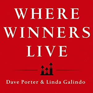 Where Winners Live: Sell More, Earn More, Achieve More Through Personal Accountability | [Dave Porter, Linda Galindo]