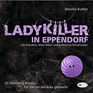 Ladykiller in Eppendorf (Hamburg-Krimis 8) Hörspiel