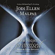 One Night: Promised (       UNABRIDGED) by Jodi Ellen Malpas Narrated by Edita Brychta