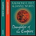 Daughter of the Empire (       UNABRIDGED) by Raymond E. Feist, Janny Wurts Narrated by Tania Rodrigues