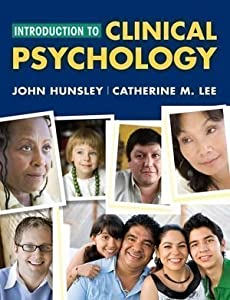 Introduction to Clinical Psychology: An Evidence-Based Approach 1st edition by Hunsley, John, Lee, Catherine M. (2009) Hardcover