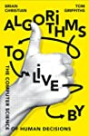 Algorithms To Live By: The Computer S...