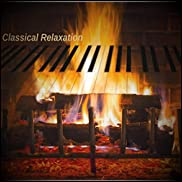 Classical Piano Relaxation: By the Fireplace