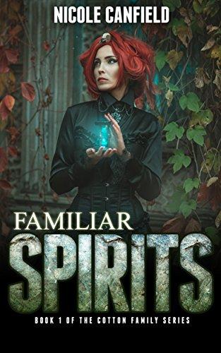 Familiar Spirits (The Cotton Family Series Book 1)