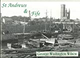 img - for George Washington Wilson in St.Andrews and Fife book / textbook / text book