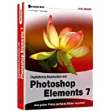 Das grosse Buch Photoshop Elements 7: Aus guten Fotos perfekte Bilder machenvon &#34;Kyra Snger&#34;