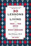 img - for 30 Lessons for Living: Tried and True Advice from the Wisest Americans book / textbook / text book