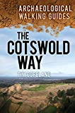 The Cotswold Way: An Archaeological Walking Guide (Archaeological Walking Guides)