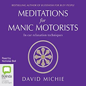 Meditations for Manic Motorists: In-Car Relaxation Techniques | [David Michie]