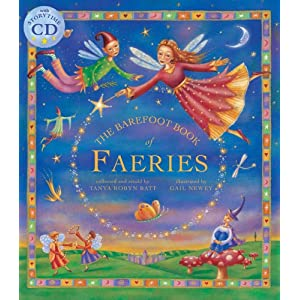 Amazon.com: Barefoot Book of Faeries (Tell Me a Story) - Hardcover with CD (9781846863172): Tanya Robyn Batt, Gail Newey: Books