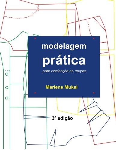 Modelagem Pratica para Confeccao de Roupas (Portuguese Edition), by Marlene Aparecida de Souza Mukai