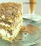 Kenwood Recipes Book (Kenwood spares, Spares) Fully updated 175 page full colour recipe book with over 180 recipies to help you get the best from you kitchen machine