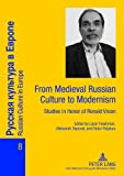 img - for From Medieval Russian Culture to Modernism: Studies in Honor of Ronald Vroon (Russian Culture in Europe) (Russian Edition) book / textbook / text book
