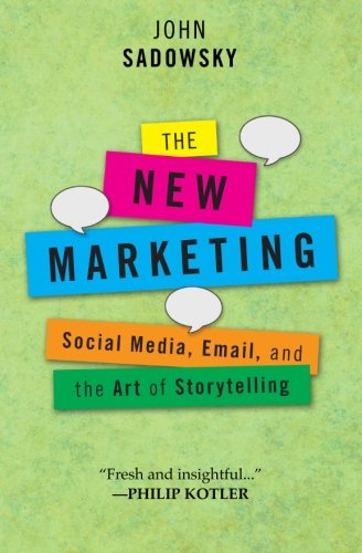 The New Marketing: social media, email and the art of storytelling