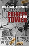 img - for Cold Case Reopened: The Princes in the Tower book / textbook / text book
