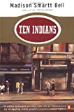 Ten Indians (0140268464) by Bell, Madison Smartt