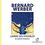 L'arbre des possibles et autres histoires | Bernard Werber