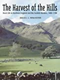 img - for The Harvest of the Hills: Rural Life in Northern England and the Scottish Borders, 1400-1700 by Angus J.L. Winchester (2000) Paperback book / textbook / text book