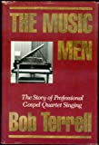 img - for The Music Men: The Story of Professional Gospel Quartet Singing in America book / textbook / text book