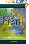 Understanding Death: The Most Importa...