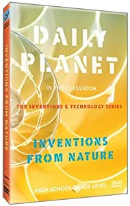 Daily Planet in the Classroom Inventions & Technology: Inventions from Nature