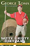 img - for George Toma: Nitty Gritty Dirt Man book / textbook / text book