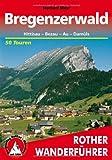Bregenzerwald - Hittisau, Bezau, Au, Damüls. 50 Touren (Rother Wanderführer)